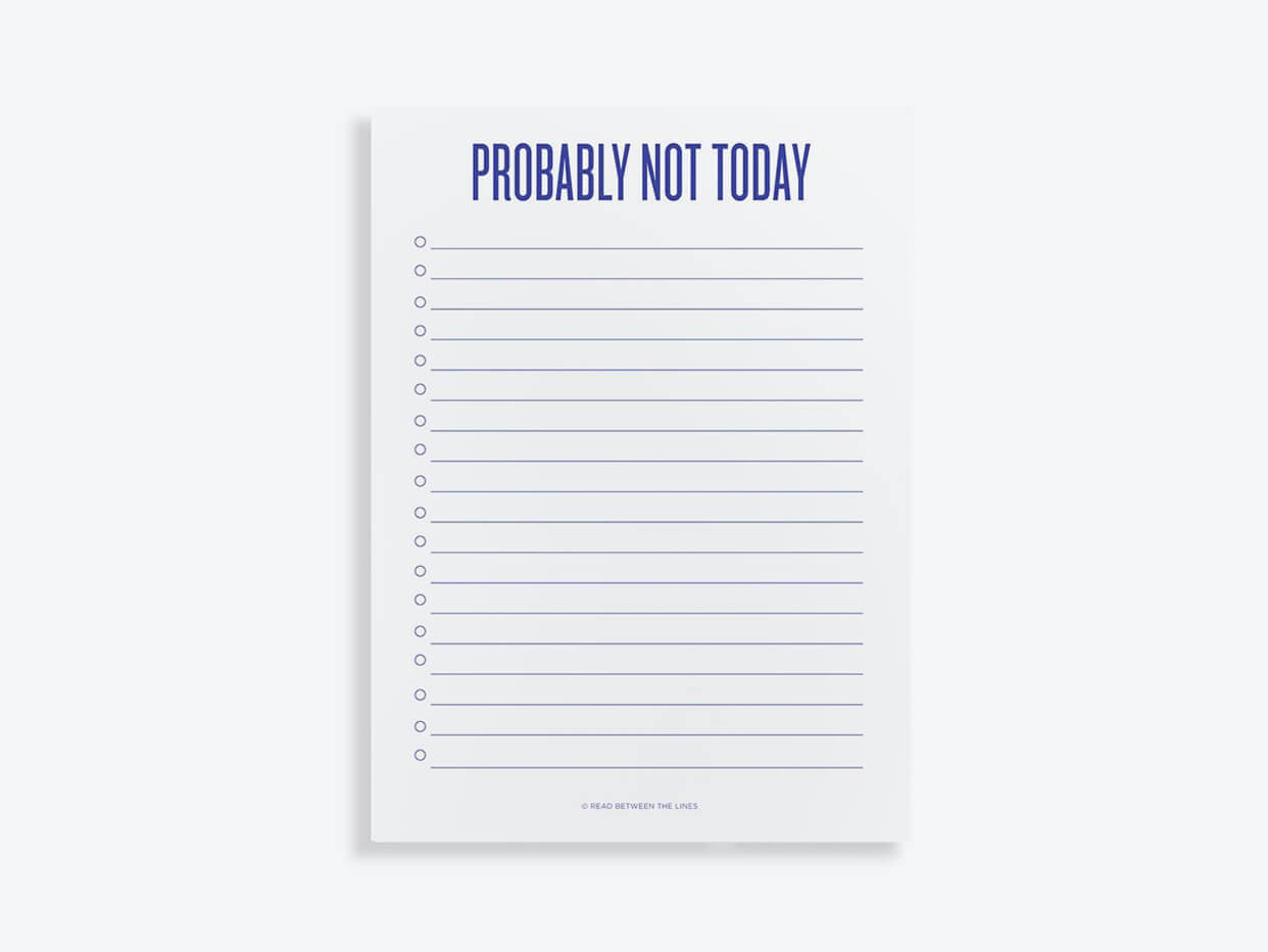 Probably Not Today Notepad by RBTL